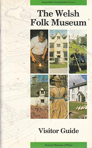 The Welsh Folk Museum: Visitor guide By Eurwyn Wiliam
