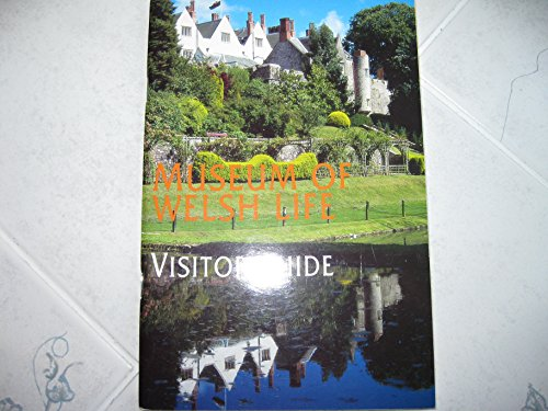 Museum of Welsh Life: Visitor guide By Welsh Folk Museum