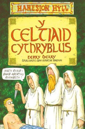 Y Celtiaid Cythryblus by Terry Deary