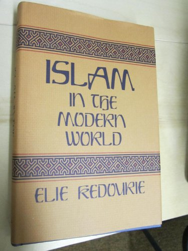 Islam in the Modern World and Other Studies By Elie Kedourie