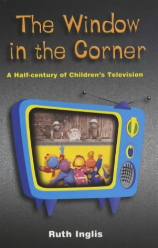 Window-in-the-Corner-The-A-Half-Century-of-Child-by-Inglis-Ruth-0720611059