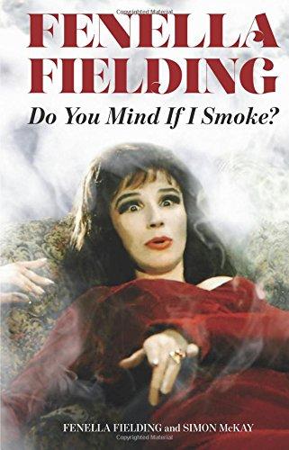 Do You Mind If I Smoke? (Amazon Always In Stock edition) By Fenella Fielding