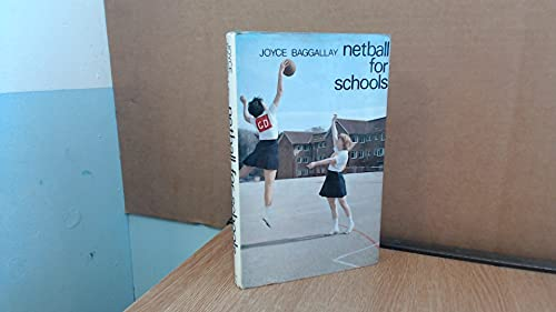 Netball for Schools By Joyce Baggally