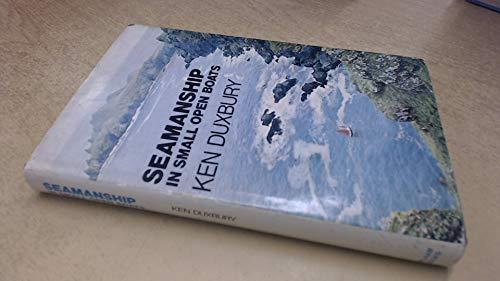 Seamanship in Small Open Boats By Ken Duxbury