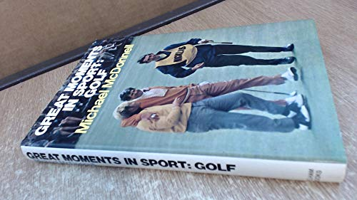 Golf (Great Moments in Sport) By Michael McDonnell