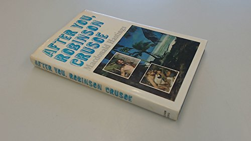 After You Robinson Crusoe By Macdonald Hastings