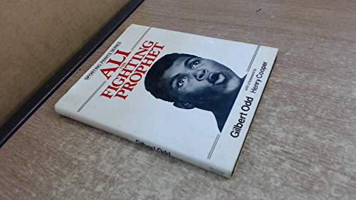 Ali, the Fighting Prophet By Gilbert Odd
