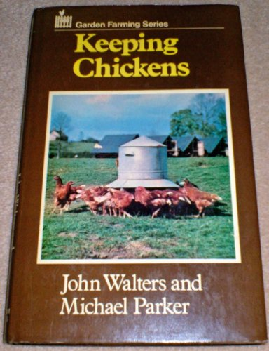 Keeping Chickens By John Walters