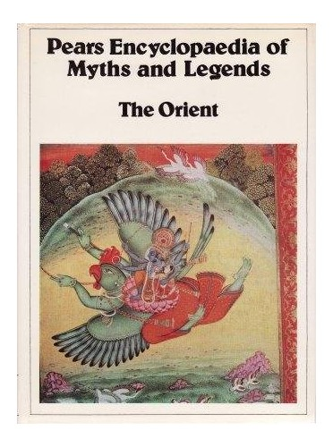 Pears Encyclopaedia of Myths and Legends By Volume editor Sheila Savill