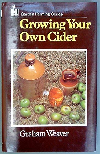 Growing Your Own Cider By Graham Weaver