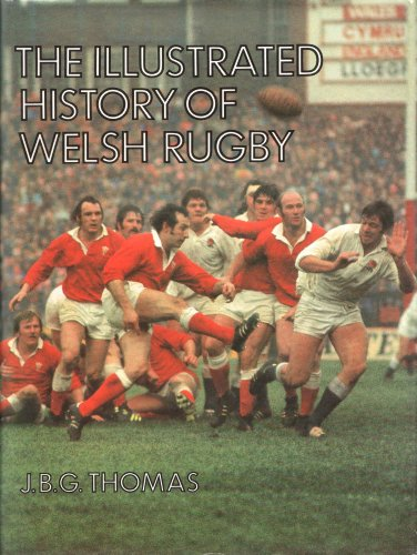 Illustrated History of Welsh Rugby By John Brinley George Thomas