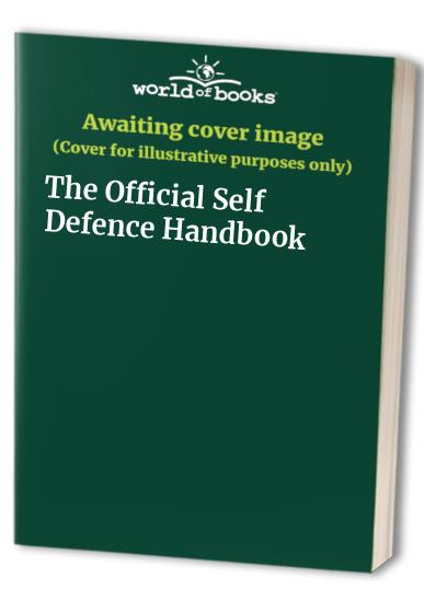 The Official Self Defence Handbook By Edited by David Mitchell
