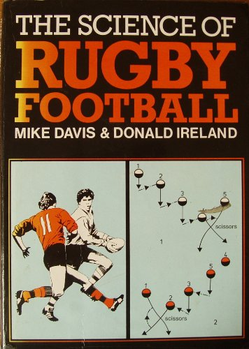 The Science of Rugby Football By Mike Davis