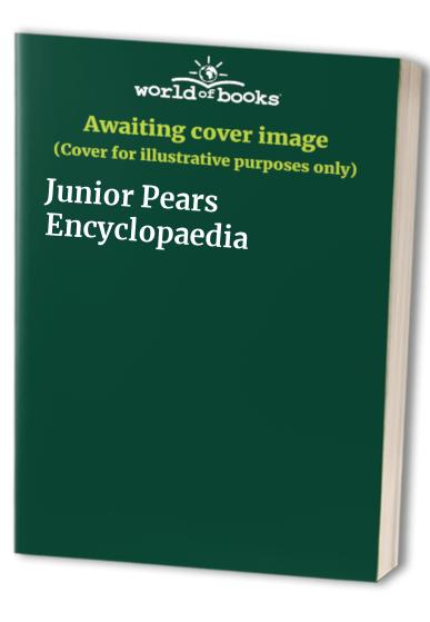 Junior Pears Encyclopaedia By Edited by Edward Blishen