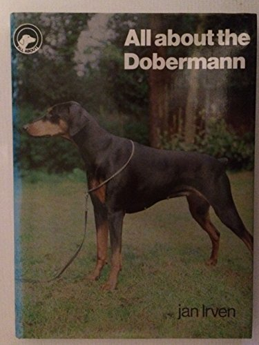 All About the Dobermann By Jan Irven