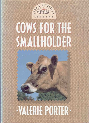 Cows For the Smallholder (Land & livestock library) By Val Porter