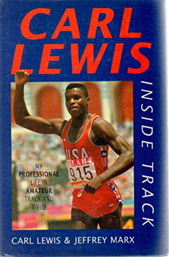 Inside Track: My Professional Life in Amateur Track and Field by Carl Lewis