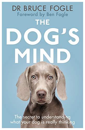 The Dog's Mind By Bruce Fogle