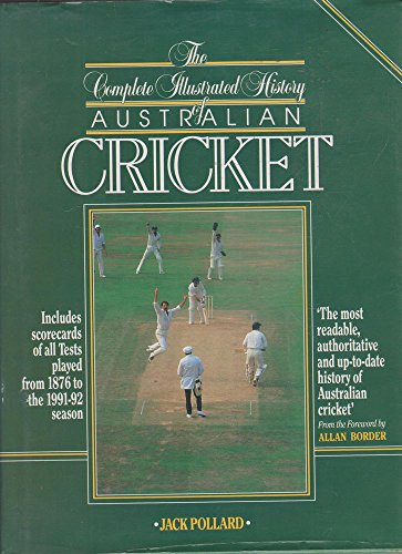 The Complete Illustrated History of Australian Cricket By Jack Pollard
