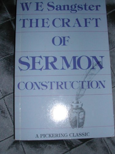 The Craft of Sermon Construction by Sangster, William Edwin Hardback Book The
