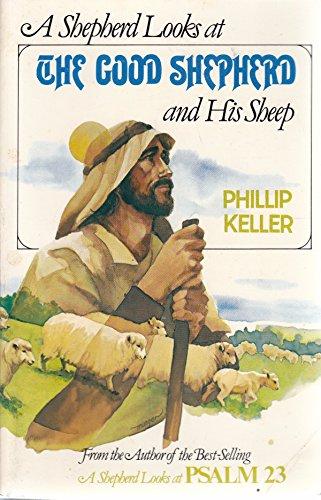 Shepherd Looks at the Good Shepherd By W. Phillip Keller