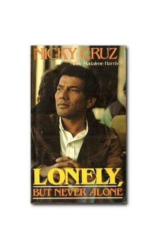 Lonely, But Never Alone By Nicky Cruz