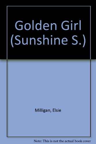 Golden Girl By Elsie Milligan