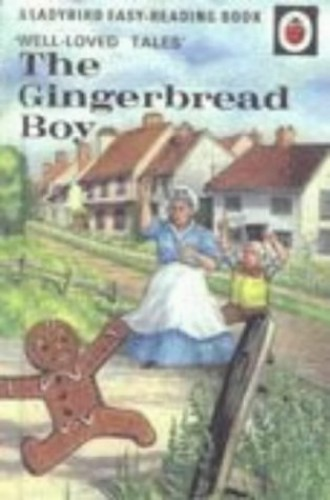 The Gingerbread Boy (A Ladybird Easy Reading Books)(Well-Loved Tales Series, Vol. 606D, No. 7) Volume editor Vera Southgate