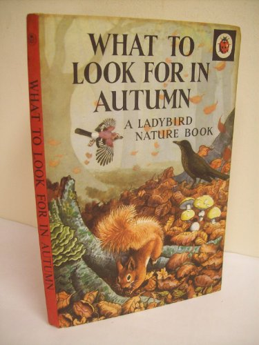 What to Look for in Autumn (Ladybird) By E.L.Grant Watson