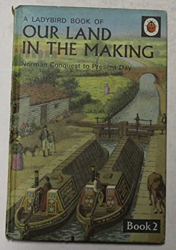 Our Land in the Making By Richard Bowood