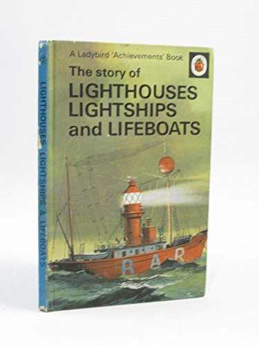 The story of Lighthouses, Lightships and Lifeboats (A Ladybird 'Achievements' Book) By Olwen Reed