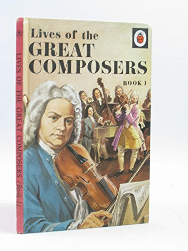 Lives of the Great Composers By Ian Woodward