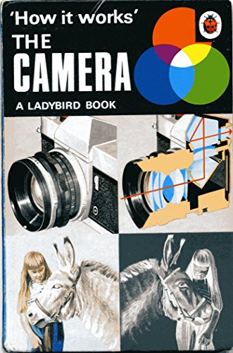 The Camera (Ladybird How It Works Series 654) By David Carey, Jr.