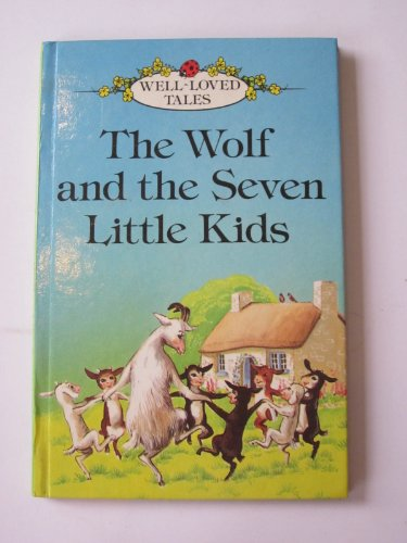 Wolf and the Seven Little Kids By Jacob Grimm