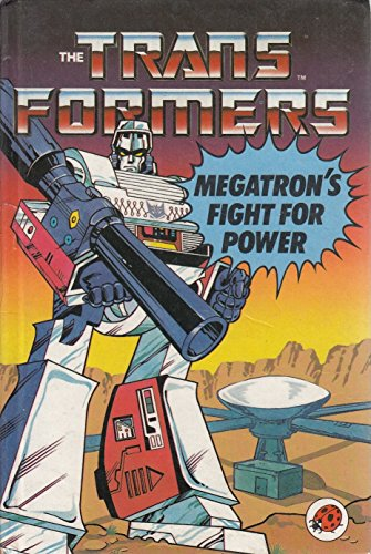 Megatron's Fight for Power By Grant John