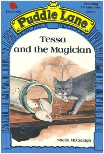 Tessa and the Magician (Ladybird Puddle Lane) By Sheila K. McCullagh