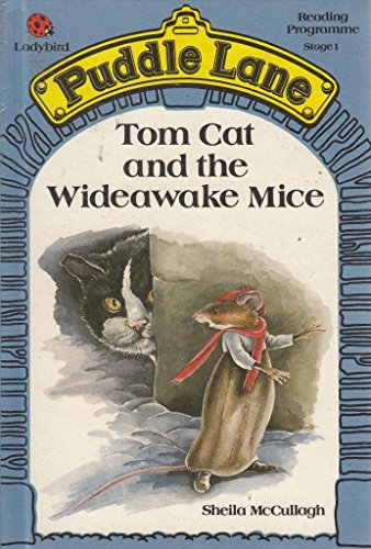 Tom Cat and the Wideawake Mice by Sheila K. McCullagh