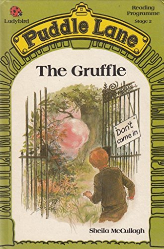 The Gruffle (Puddle Lane reading programme) By Sheila K. McCullagh