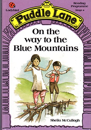 On the Way to the Blue Mountains by Sheila K. McCullagh