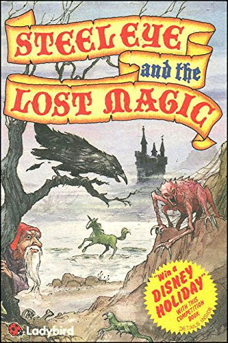 Steeleye and the Lost Magic By Jason Kingsley