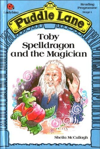 Toby Spelldragon And the Magician (Puddle Lane) By Sheila K. McCullagh