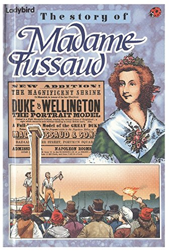 The Story of Madame Tussaud By Audrey Daly