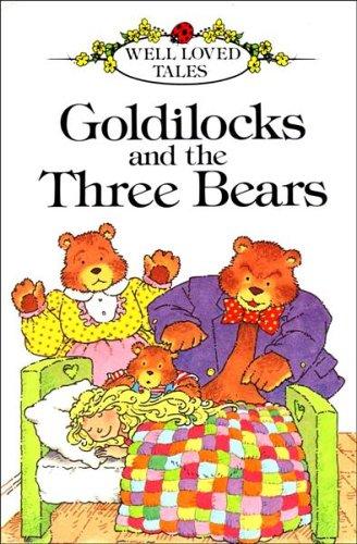 Goldilocks and the Three Bears By Volume editor Vera Southgate