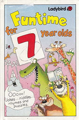 Funtime for 7 Year Olds By Neal Morris