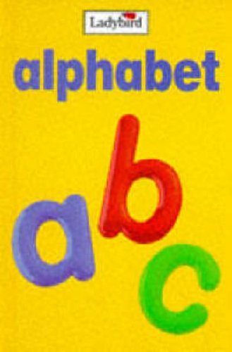 First Steps: Alphabet By Illustrated by Liz Antill