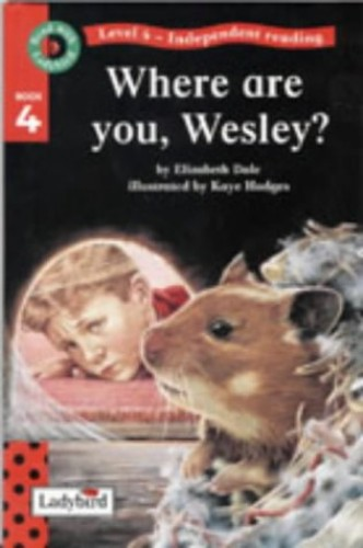 Where are You Wesley? By Elizabeth Dale
