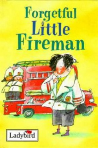Forgetful Little Fireman By Alan MacDonald