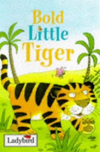 Bold Little Tiger by Joan Stimson
