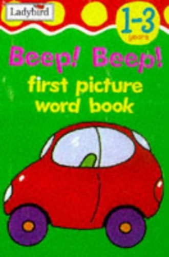 Beep! Beep! (First Picture Word Books) Hardback Book The Fast Free Shipping