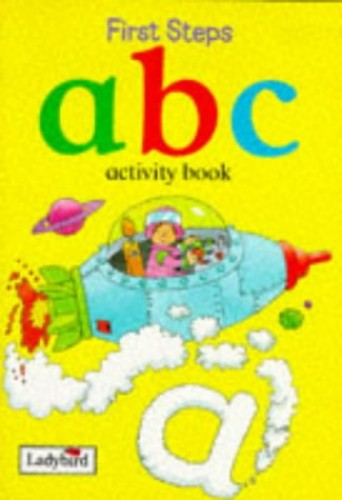 Title: ABC Activity Book First Steps Activity by Unknown Author